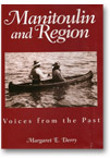 Manitoulin and Region:Voices from the Past (2010)
