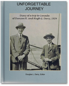 Unforgettable Journey : Diary of a trip to Canada of Duncan R. and Hugh G. Derry, 1924