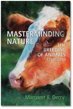 Masterminding Nature: The Breeding of Animals 1750-2010